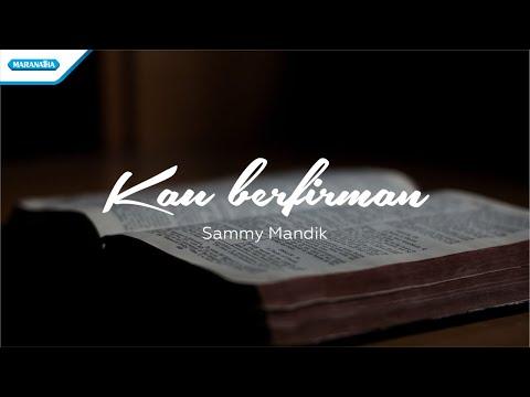 Sammy Mandik - Kau Berfirman (with lyric)