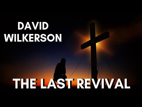 David Wilkerson - Last Revival