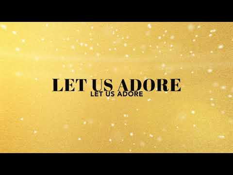 David & Nicole Binion - Let Us Adore (Official Lyric Video)
