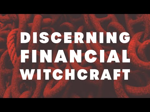 Discerning Financial Witchcraft