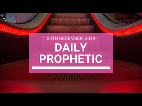 Daily Prophetic 24 December 4 of 4