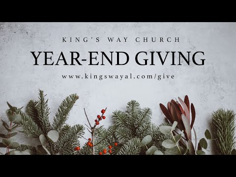 Year-End Giving to King's Way Church