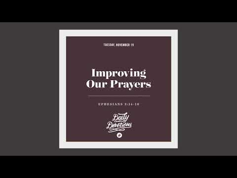 Improving Our Prayers - Daily Devotion