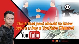 Think that you should to know before u buy a YouTube Channel | កុំអោយចាញ់បោកអ្នកលក់ឆានែលលយូធូប