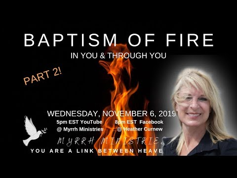 BAPTISM OF FIRE- PART 2