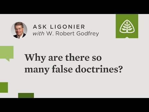 Why are there so many false doctrines?