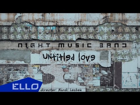 Night Music Band - UntitledLove - UCXdLsO-b4Xjf0f9xtD_YHzg