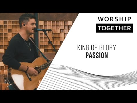 King Of Glory // Passion // New Song Cafe