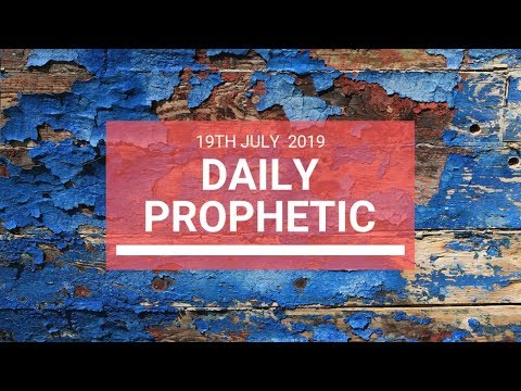 Daily Prophetic 19 July Word 6