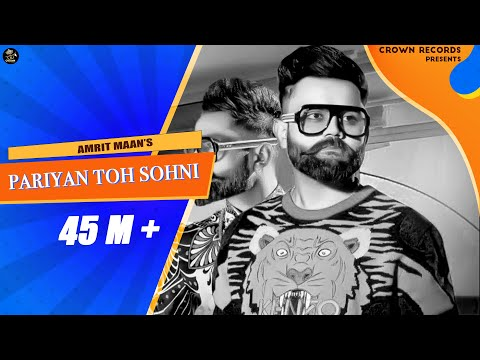 PARIYAN TOH SOHNI LYRICS - Amrit Maan