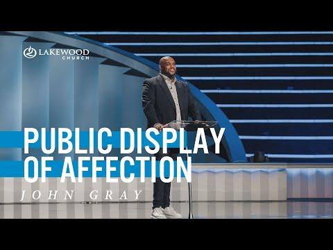 Public Display of Affection  Pastor John Gray  2020