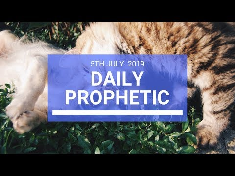 Daily Prophetic 5 July 2019 Word 2
