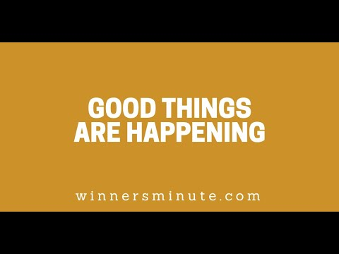 Good Things Are Happening // The Winner's Minute With Mac Hammond