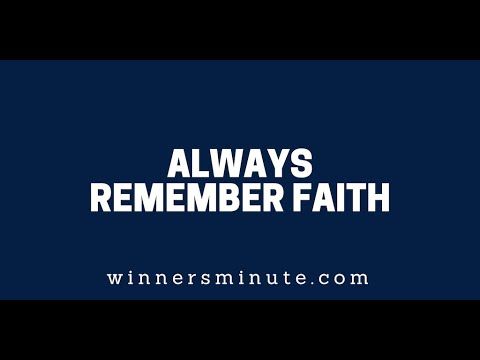 Always Remember Faith  The Winner's Minute With Mac Hammond