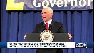 Pence cancels NH visit, opioid roundtable event