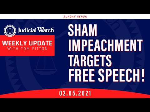 Sham Impeachment Targets Free Speech...What's Biden Hiding--Judicial Watch in Court!