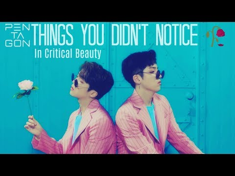 PENTAGON ~ Things You Didn't Notice In Critical Beauty / Fangirl Ver