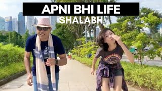 Apni Bhi Life | SHALABH | Original - shalabhmusic , Pop