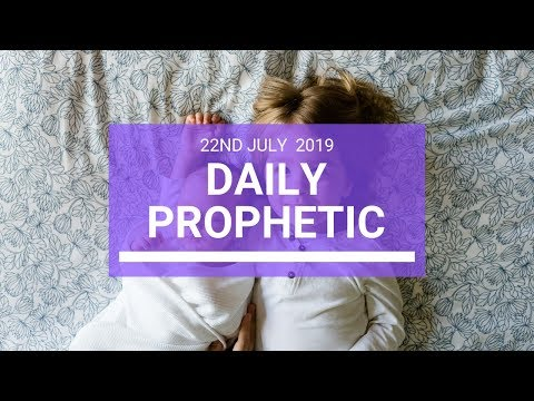 Daily Prophetic 22 July 2019 Word 3