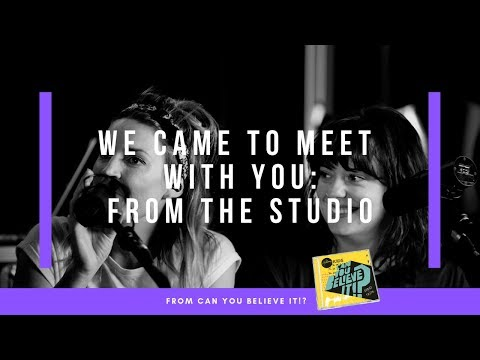We Came To Meet With You - Live From the Studio