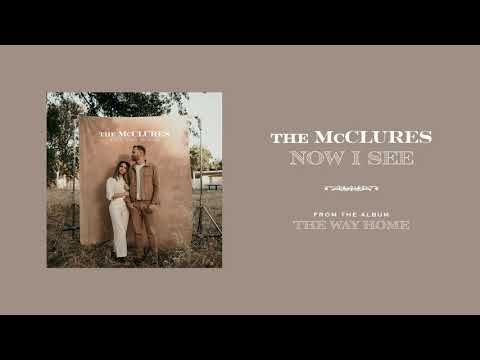 Now I See (Official Audio) - The McClures  The Way Home