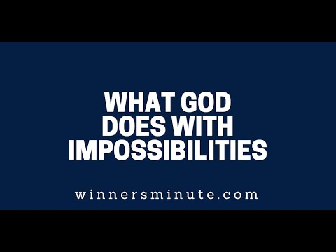 What God Does With Impossibilities  The Winner's Minute With Mac Hammond