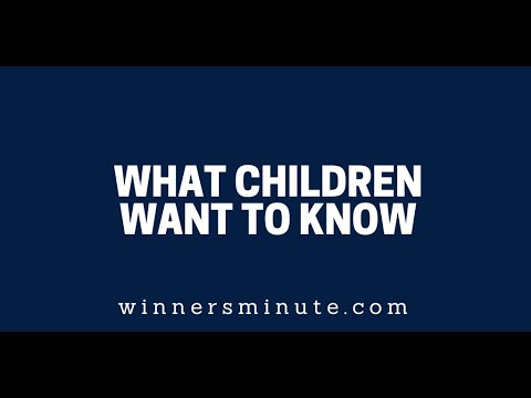 What Children Want to Know  The Winner's Minute With Mac Hammond