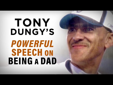 Tony Dungy's Emotional Speech About Being a Dad