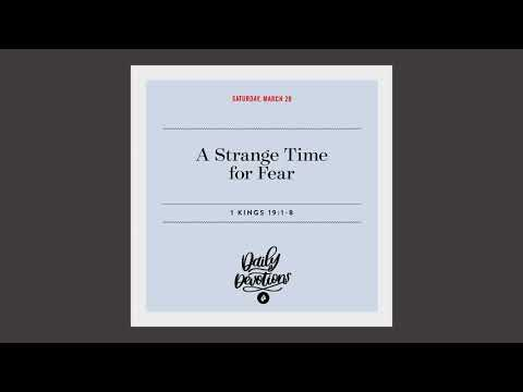 A Strange Time for Fear  Daily Devotional