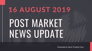 Post Market News Update: 16-Aug-2019|Q1 Results|Quarterly Highlights|Nifty|Crude Oil|Currency|STT