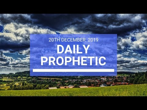 Daily Prophetic 20 December 2 of 4