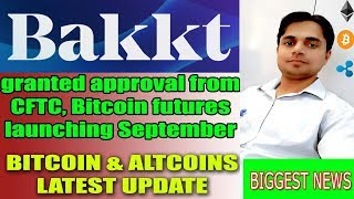 BAKKT LAUNCHES ON 23RD SEPTEMBER 2019   Best news for Bitcoin investors   Bitcoin & Altcoin Update