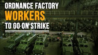 Ordnance Factory Workers to Strike Against Privatisation