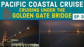 Cruising Under the GOLDEN GATE BRIDGE l California Coastal Cruise Vlog l Ep. 3