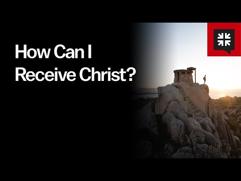 How Can I Receive Christ? // Ask Pastor John