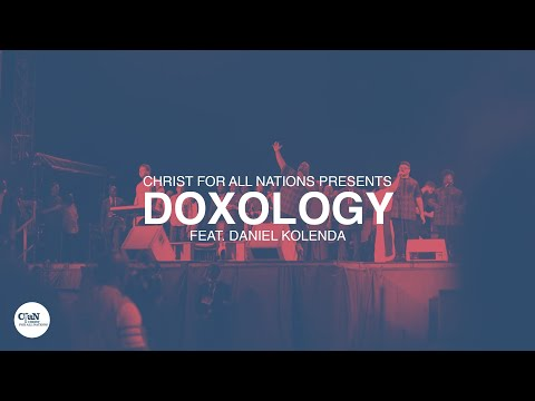 Doxology LIVE  Christ for all Nations Presents WORTHY  Feat. Daniel Kolenda