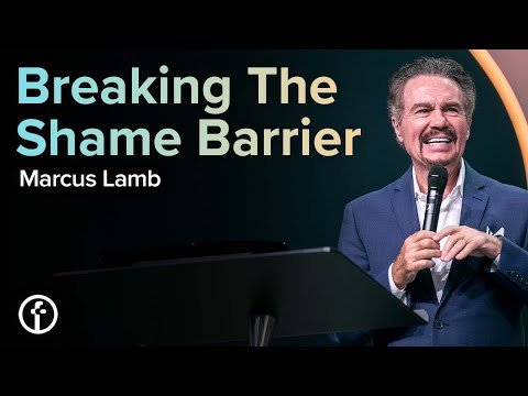 Breaking The Shame Barrier  Marcus Lamb