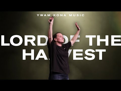 Lord of the Harvest (feat. Lindy Cofer) - YWAM Kona Music (Official Live Video)