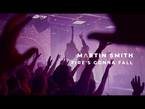 Martin Smith - Fires Gonna Fall (Official Live Video)