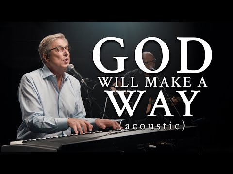 Don Moen - God Will Make A Way (Acoustic)  Praise and Worship Music