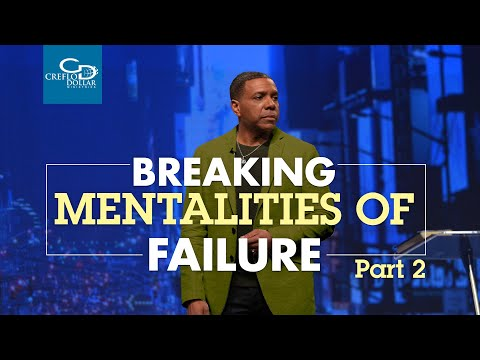 Breaking Mentalities of Failure Pt. 2