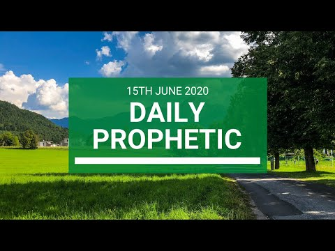 Daily Prophetic 15 June 2020 6 of 7