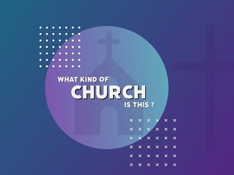 What Kind Of Church Is This? - Message Only