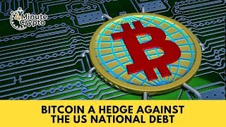 Bitcoin A Hedge AgainstThe US National Debt