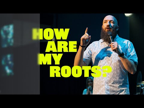 How Are My Roots?  Pastor Daniel Groves