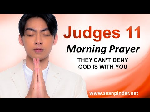 They Cant Deny GOD is WITH YOU - Judges 11 - Morning Prayer