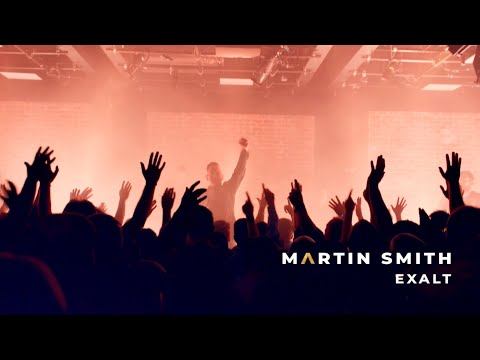 Martin Smith - Exalt (Official Live Video)