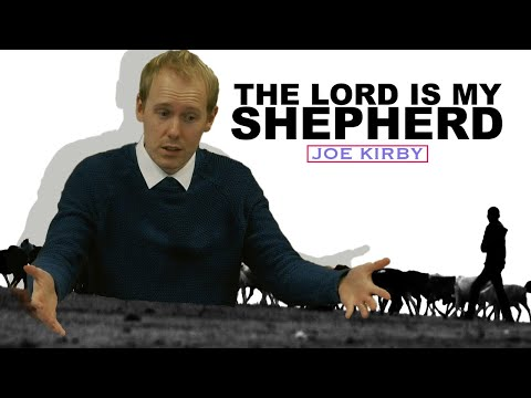 The Lord Is My Shepherd - Joe Kirby