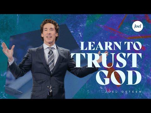 Learn To Trust God - Joel Osteen