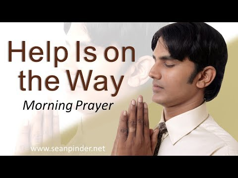 HELP IS ON THE WAY - PSALM 121 - MORNING PRAYER  PASTOR SEAN PINDER (video)